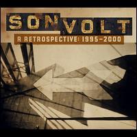 A Retrospective: 1995-2000 - Son Volt