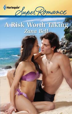 A Risk Worth Taking - Bell, Zana