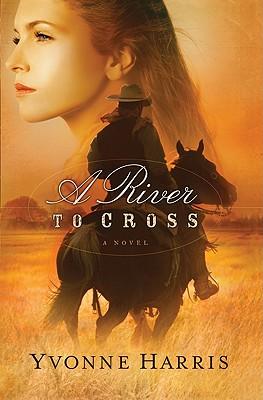 A River to Cross - Harris, Yvonne