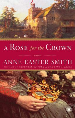 A Rose for the Crown - Smith, Anne Easter