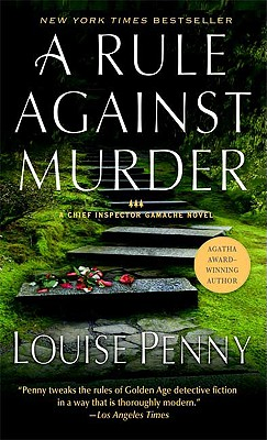 A Rule Against Murder: A Chief Inspector Gamache Novel - Penny, Louise