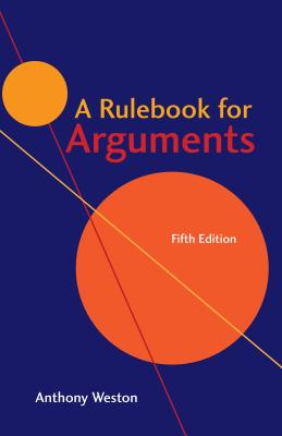 A Rulebook for Arguments - Weston, Anthony