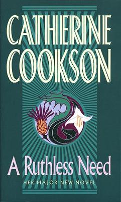 A Ruthless Need - Cookson, Catherine