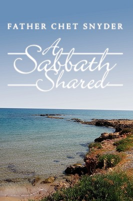 A Sabbath Shared - Snyder, Father Chet