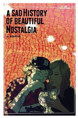 A Sad History Of Beautiful Nostalgia: Skullburn '78 - Myers, Jason