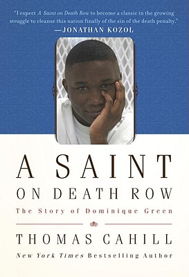 A Saint on Death Row: The Story of Dominique Green - Cahill, Thomas