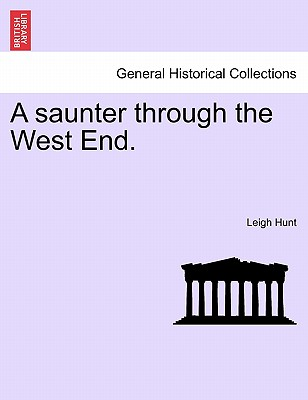 A Saunter Through the West End. - Hunt, Leigh