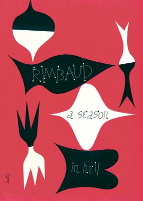 A Season in Hell & the Drunken Boat - Rimbaud, Arthur, and Smith, Patti (Introduction by), and Varese, Louise (Translated by)