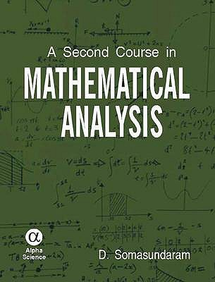 A Second Course in Mathematical Analysis - Somasundaram, D.