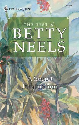A Secret Infatuation - Neels, Betty