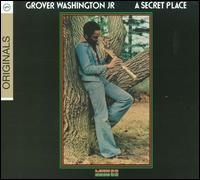 A Secret Place - Grover Washington, Jr.