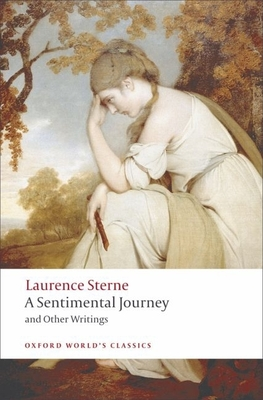 A Sentimental Journey and Other Writings - Sterne, Laurence, and Parnell, Tim (Editor), and Jack, Ian (Editor)