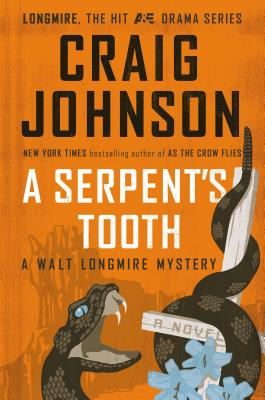 A Serpent's Tooth: A Walt Longmire Mystery - Johnson, Craig, PH.D.