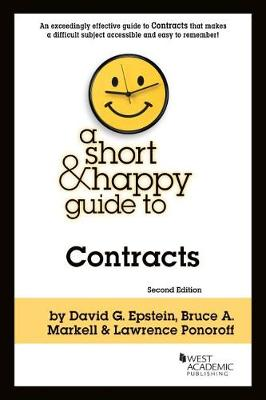 A Short and Happy Guide to Contracts - Epstein, David G., and Markell, Bruce A., and Ponoroff, Lawrence