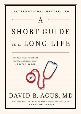 A Short Guide to a Long Life - Agus, David B