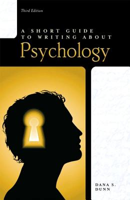 A Short Guide to Writing about Psychology - Dunn, Dana