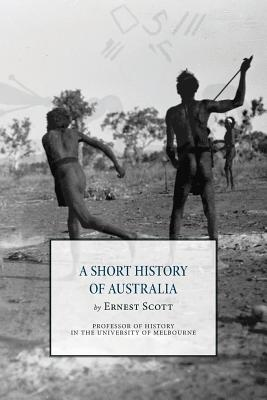 A Short History of Australia - Scott, Ernest, Sir