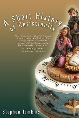 A Short History of Christianity - Tomkins, Stephen