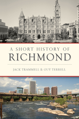 A Short History of Richmond - Trammell, Jack, and Terrell, Guy