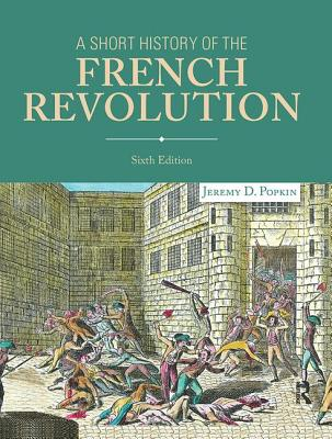 A Short History of the French Revolution - Popkin, Jeremy D.