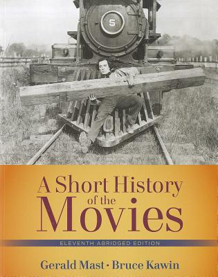 A Short History of the Movies - Mast, Gerald, and Kawin, Bruce F.