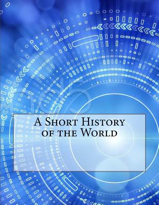 A Short History of the World - Wells, H G