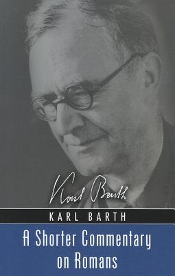 A Shorter Commentary on Romans - Barth, Karl