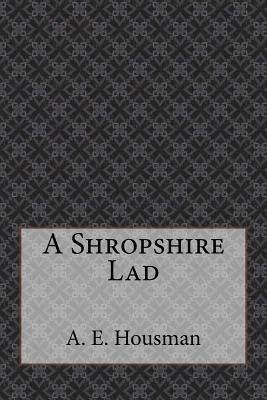 A Shropshire Lad - A E Housman