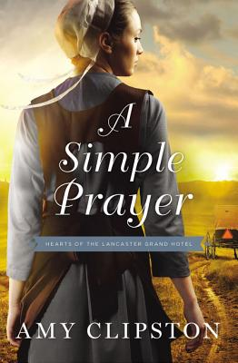 A Simple Prayer - Clipston, Amy