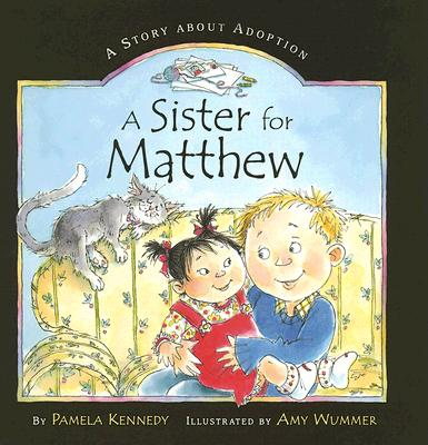 A Sister for Matthew - Kennedy, Pamela