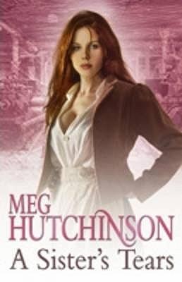 A Sister's Tears - Hutchinson, Meg