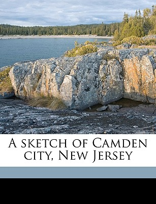 A Sketch of Camden City, New Jersey - Orr, Hector