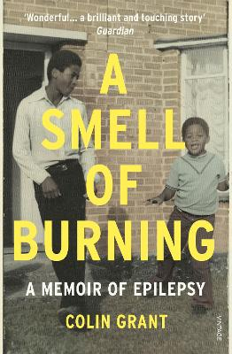 A Smell of Burning: A Memoir of Epilepsy - Grant, Colin