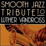 A Smooth Jazz Tribute to Luther Vandross