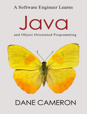 A Software Engineer Learns Java and Object Orientated Programming - Cameron, Dane