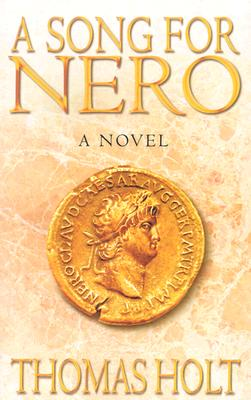 A Song for Nero - Holt, Thomas