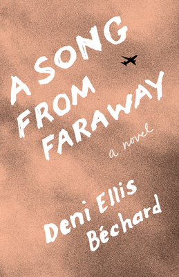 A Song from Faraway - Béchard, Deni Ellis