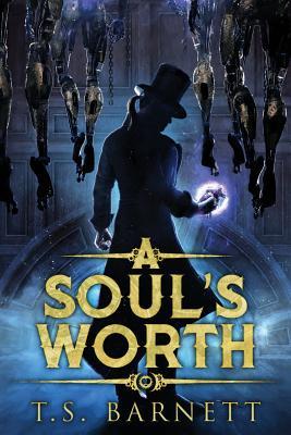 A Soul's Worth - Barnett, T S