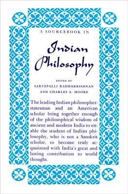 A Source Book in Indian Philosophy - Radhakrishnan, Sarvepalli, Sir, and Moore, Charles a