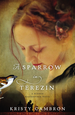 A Sparrow in Terezin - Cambron, Kristy