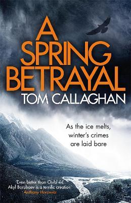 A Spring Betrayal: An Inspector Akyl Borubaev Thriller (2) - Callaghan, Tom