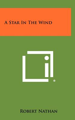 A Star in the Wind - Nathan, Robert, Mr.