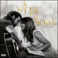 A Star Is Born [2018] [Original Motion Picture Soundtrack] - Lady Gaga / Bradley Cooper