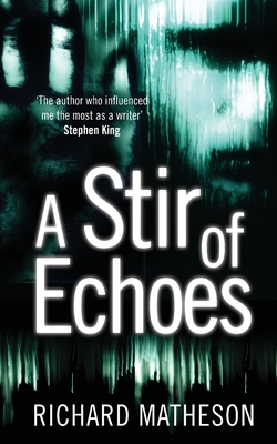A Stir of Echoes - Matheson, Richard