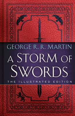 A Storm of Swords: The Illustrated Edition: The Illustrated Edition - Martin, George R R