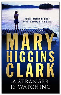A Stranger is Watching - Clark, Mary Higgins