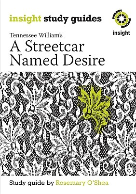 A Streetcar Named Desire - Williams, Tennessee, and O'Shea, Rosemary