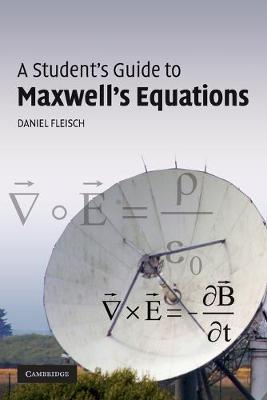 A Student's Guide to Maxwell's Equations - Fleisch, Daniel, Professor
