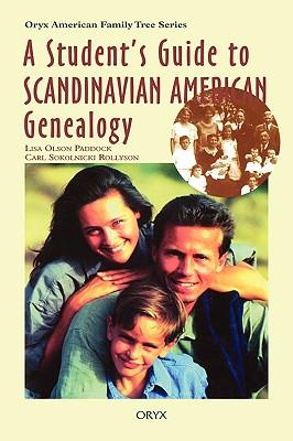 A Student's Guide to Scandinavian American Genealogy - Paddock, Lisa Olson, Ph.D., LLB, and Rollyson, Carl Sokolnicki