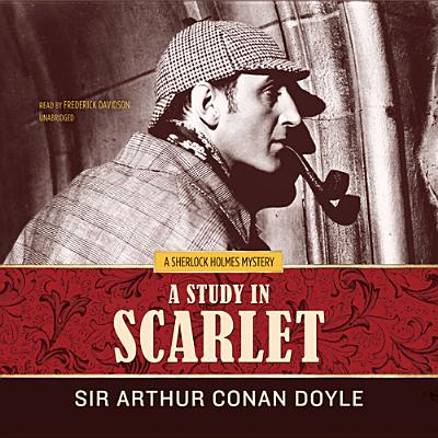 A Study in Scarlet - Doyle, Arthur Conan, Sir, and Davidson, Frederick (Read by)